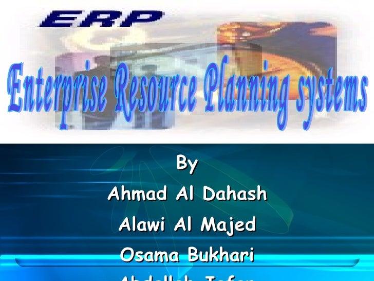 <ul><li>By </li></ul><ul><li>Ahmad Al Dahash </li></ul><ul><li>Alawi Al Majed </li></ul><ul><li>Osama Bukhari </li></ul><u...
