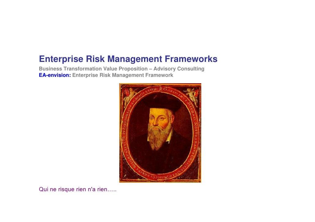 Enterprise Risk Management Frameworks Business Transformation Value Proposition – Advisory Consulting EA-envision: Enterpr...
