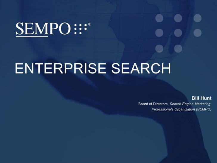 Enterprise Search by Bill Hunt at SEMPO Asia Tour