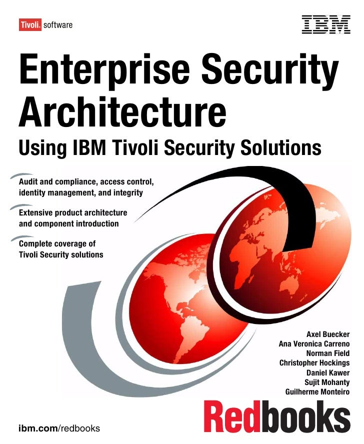 Front coverEnterprise SecurityArchitectureUsing IBM Tivoli Security SolutionsAudit and compliance, access control,identity...
