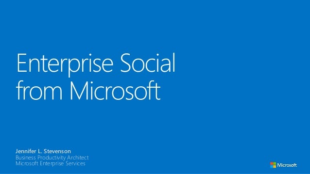 Jennifer L. Stevenson Business Productivity Architect Microsoft Enterprise Services