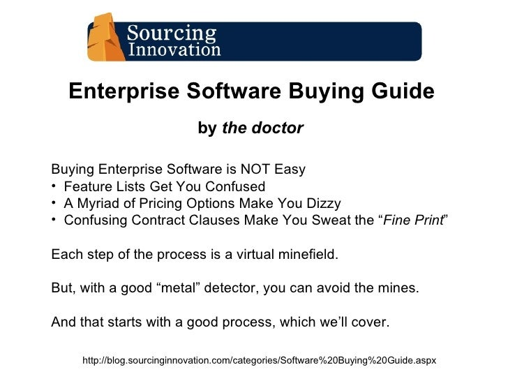 Enterprise Software Buying Guide by  the doctor http://blog.sourcinginnovation.com/categories/Software%20Buying%20Guide.as...