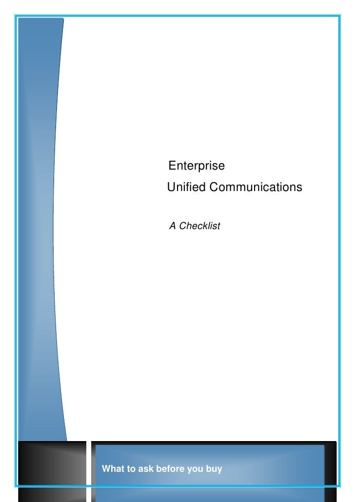 Enterprise               Unified Communications                 A Checklist     What to ask before you buy