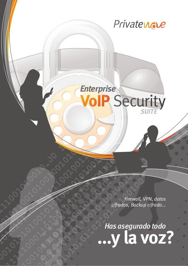 Firewall, VPN, datos cifrados, Backup cifrado... Has asegurado todo ...y la voz? Enterprise SUITE