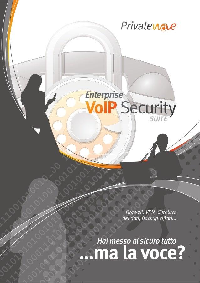 Firewall, VPN, Cifratura dei dati, Backup cifrati... Hai messo al sicuro tutto ...ma la voce? Enterprise SUITE