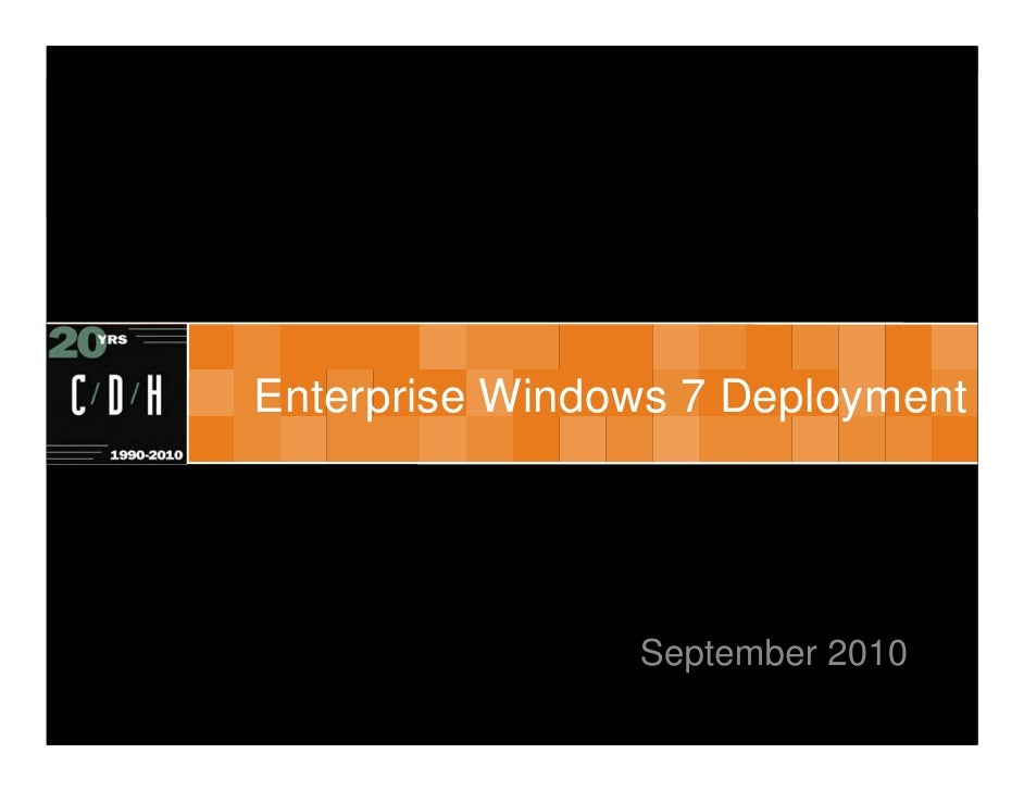 Best Practices: Enterprise Windows 7 Deployment