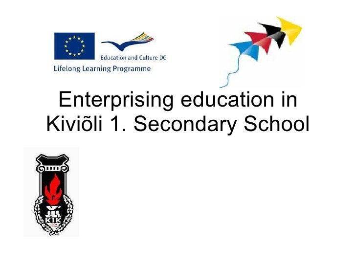 Enterprising education in Kiviõli 1. Secondary School
