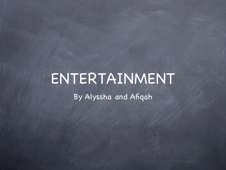 Entertaimnent Afiqah + Alyssha