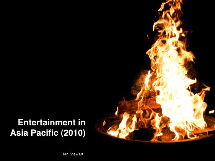 Entertainment in Asia Pacific (2010)              Ian Stewart