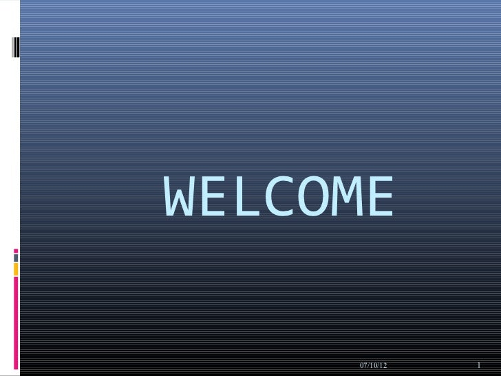 WELCOME     07/10/12   1