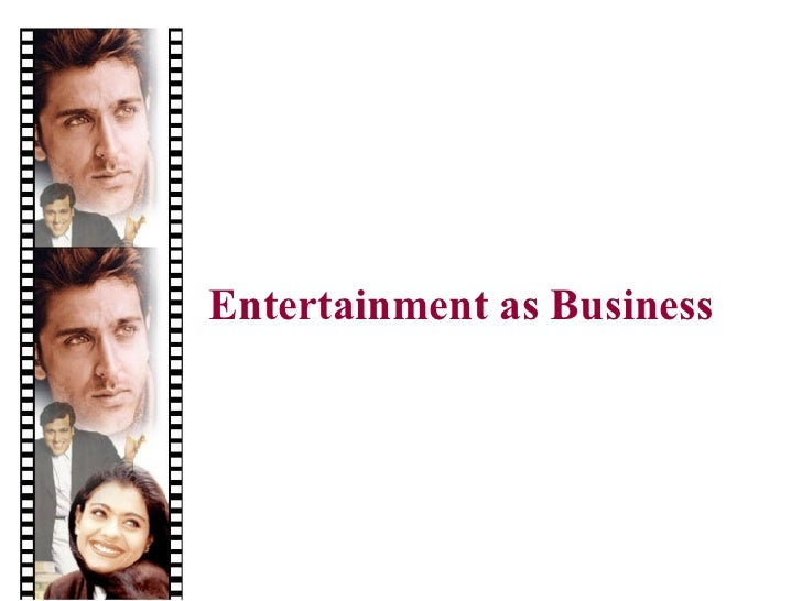 Entertainment As Business
