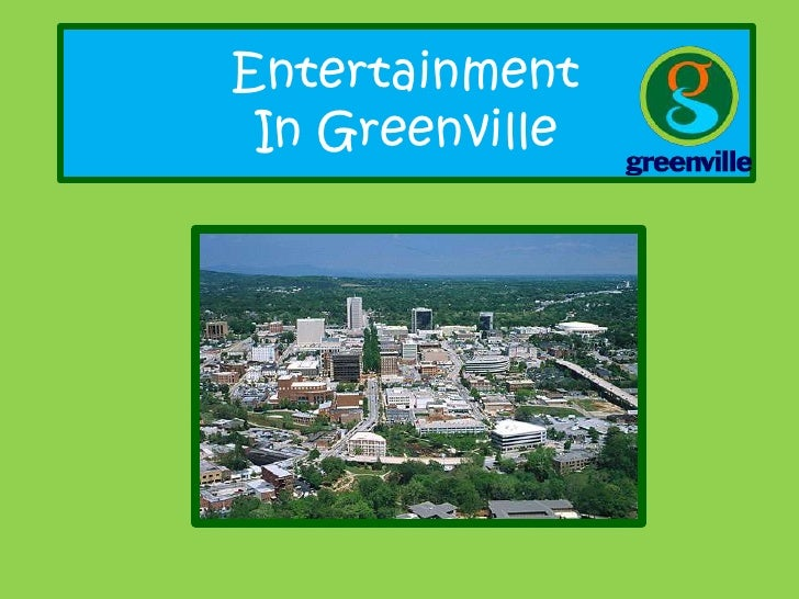 Entertainment In Greenville<br />