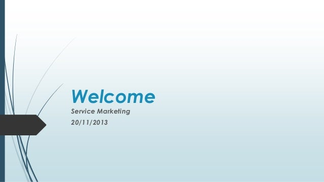 Welcome Service Marketing 20/11/2013