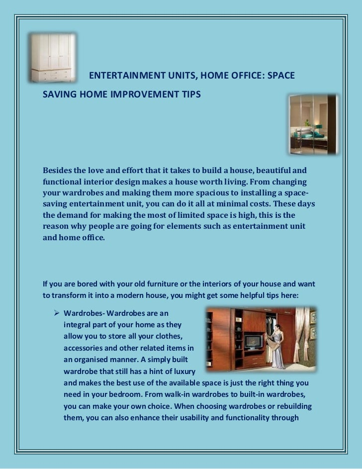 ENTERTAINMENT UNITS, HOME OFFICE: SPACESAVING HOME IMPROVEMENT TIPSBesides the love and effort that it takes to build a ho...