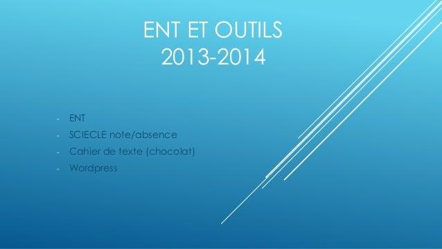 ENT ET OUTILS 2013-2014 - ENT - SCIECLE note/absence - Cahier de texte (chocolat) - Wordpress