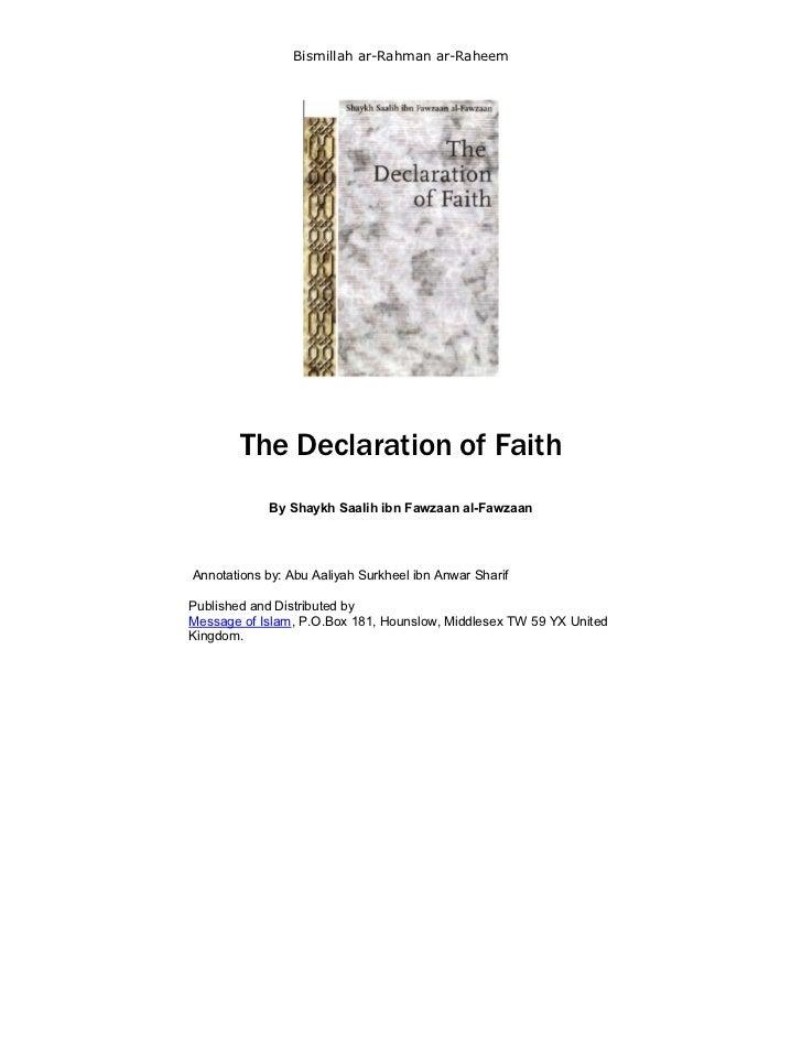 Bismillah ar-Rahman ar-Raheem        The Declaration of Faith            By Shaykh Saalih ibn Fawzaan al-FawzaanAnnotation...
