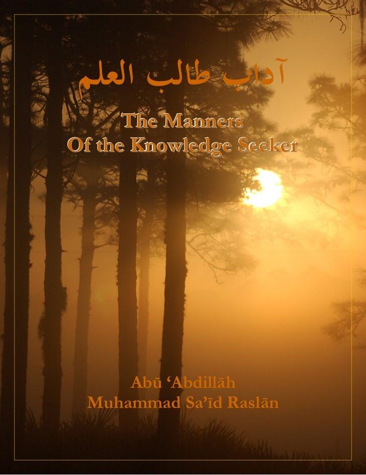 The MannersOf the Knowledge Seeker      Abū 'Abdillāh  Muhammad Sa'īd Raslān