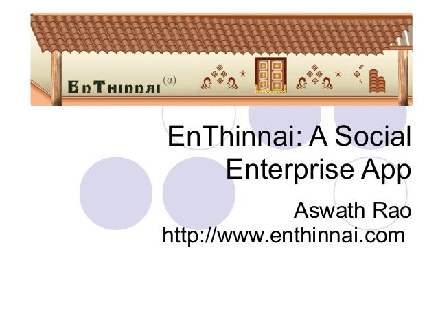 EnThinnai: A Social Enterprise App Aswath Rao http://www.enthinnai.com