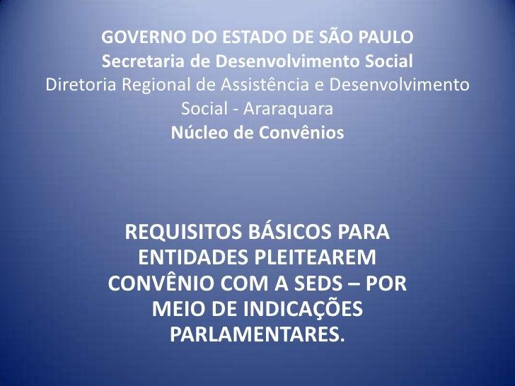 GOVERNO DO ESTADO DE SÃO PAULO       Secretaria de Desenvolvimento SocialDiretoria Regional de Assistência e Desenvolvimen...