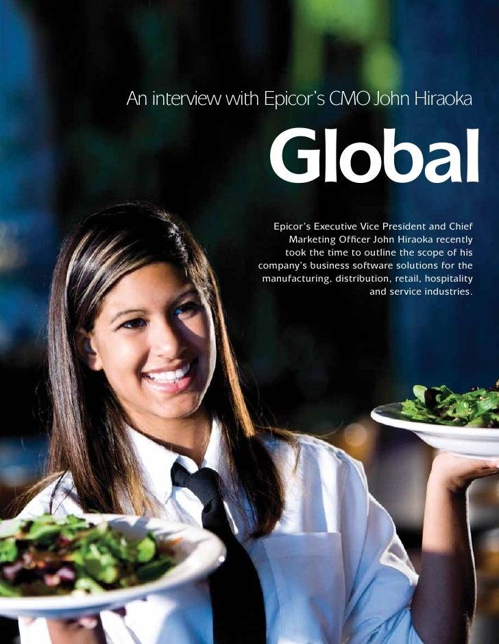 An interview with Epicor's CMO John Hiraoka                  Global                   Epicor's Executive Vice President an...