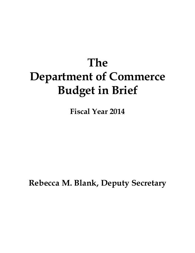 TheDepartment of Commerce    Budget in Brief          Fiscal Year 2014Rebecca M. Blank, Deputy Secretary