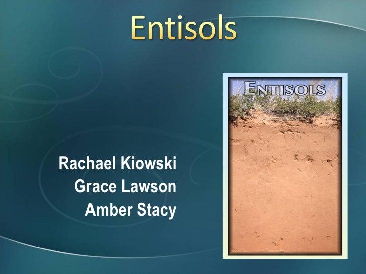 <ul><li>Rachael Kiowski </li></ul><ul><li>Grace Lawson </li></ul><ul><li>Amber Stacy </li></ul>