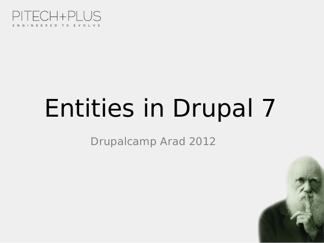 Entities in Drupal 7    Drupalcamp Arad 2012
