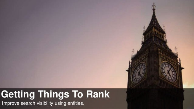 Getting Things To Rank: Improve Search Visibility Using Entities