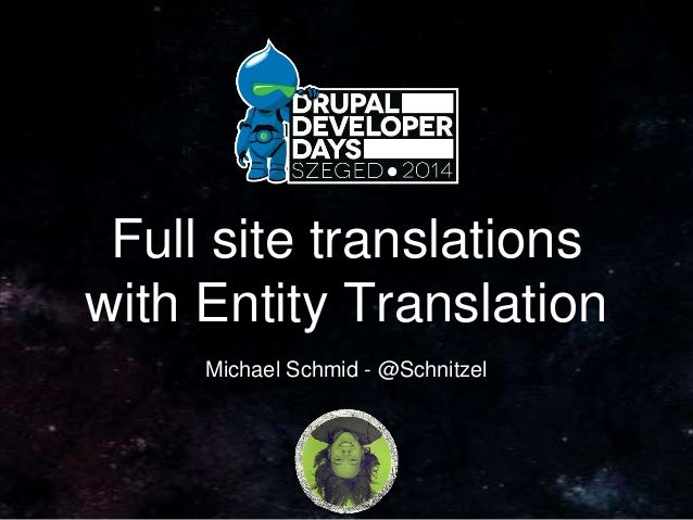 Full site translations with Entity Translation Michael Schmid - @Schnitzel