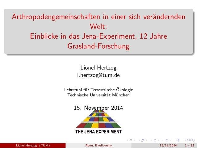 Arthropodengemeinschaften in einer sich ver¨andernden Welt: Einblicke in das Jena-Experiment, 12 Jahre Grasland-Forschung ...