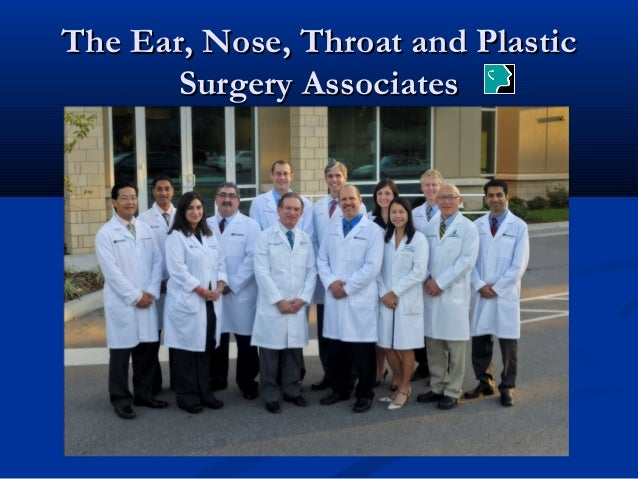 The Ear, Nose, Throat and Plastic       Surgery Associates