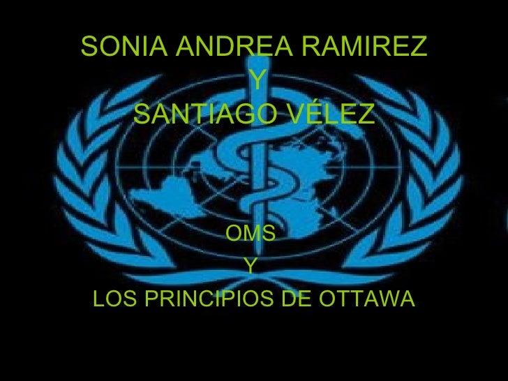 SONIA ANDREA RAMIREZ  Y  SANTIAGO VÉLEZ   OMS  Y  LOS PRINCIPIOS DE OTTAWA