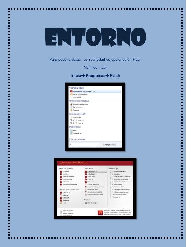 EntornoPara poder trabajar con variedad de opciones en FlashAbrimos flashInicio Programas Flash