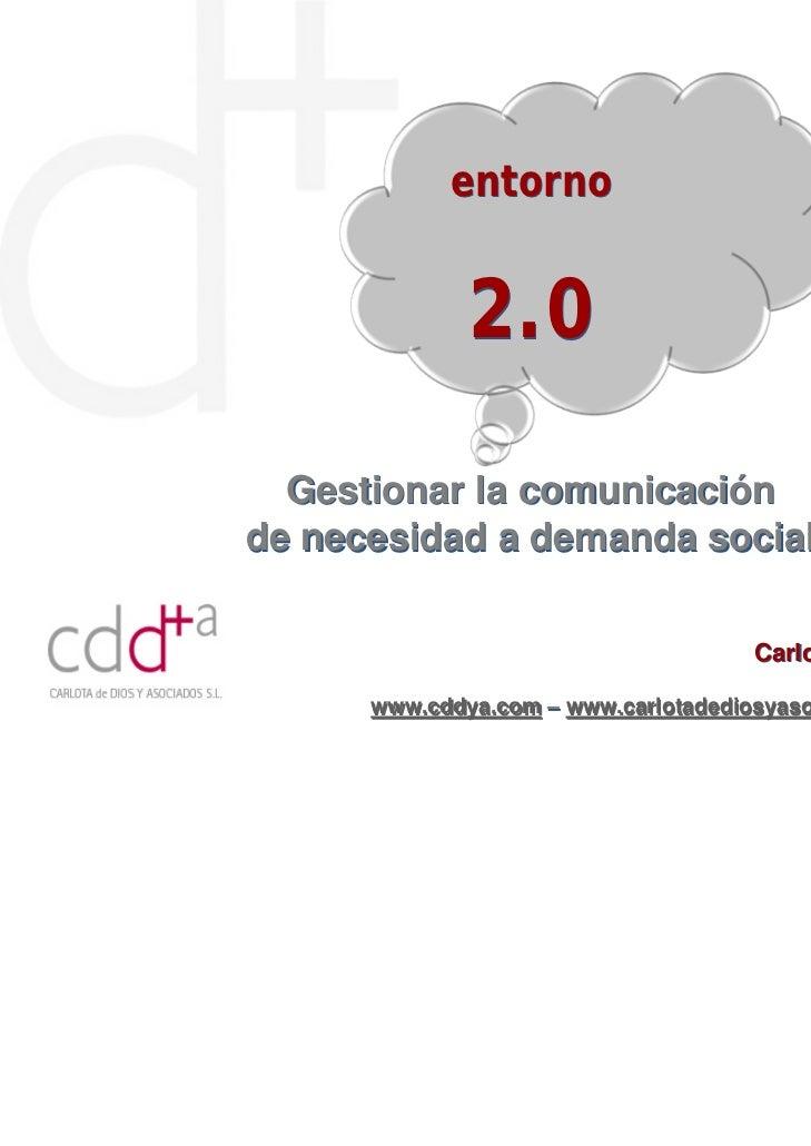 entorno              2.0  Gestionar la comunicaciónde necesidad a demanda social                                     Carlo...