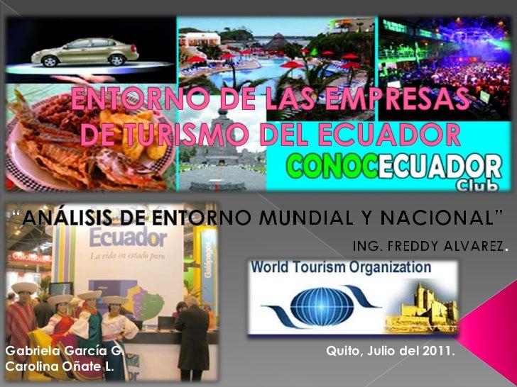 """ENTORNO DE LAS EMPRESAS DE TURISMO DEL ECUADOR<br />""""ANÁLISIS DE ENTORNO MUNDIAL Y NACIONAL""""<br />ING. FREDDY ALVAREZ.<br ..."""