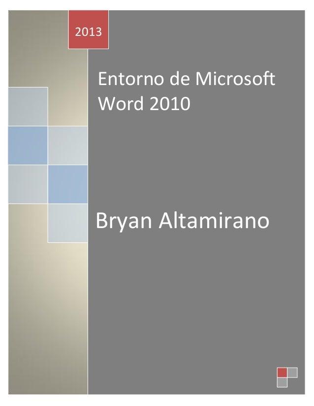 2013  Entorno de Microsoft Word 2010  Bryan Altamirano