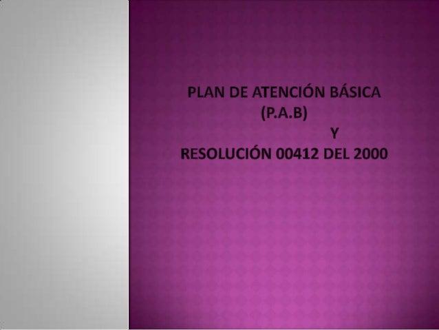  Es el conjunto de actividades,   intervenciones y    procedimientos de promoción de la salud,    prevención de la enferm...
