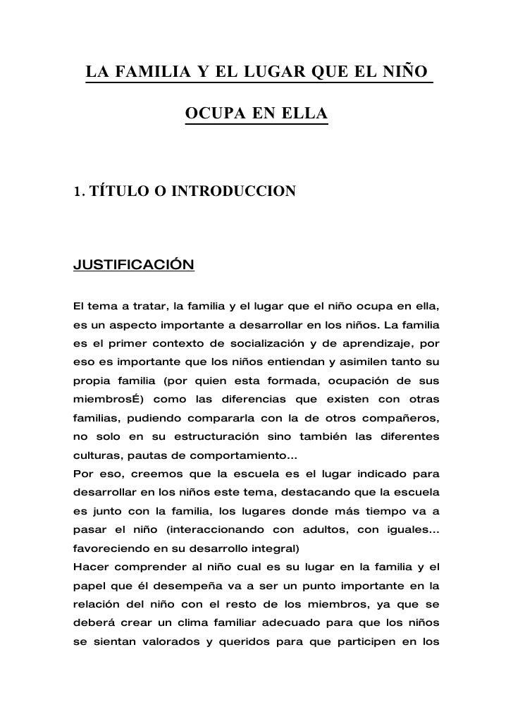LA FAMILIA Y EL LUGAR QUE EL NIÑO                      OCUPA EN ELLA    1. TÍTULO O INTRODUCCION    JUSTIFICACIÓN  El tema...