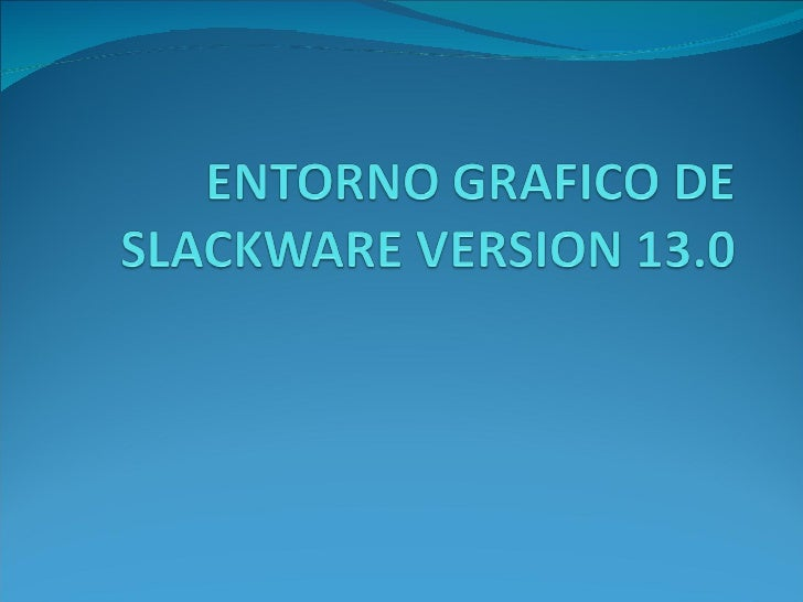 Entorno grafico de slackware version 13