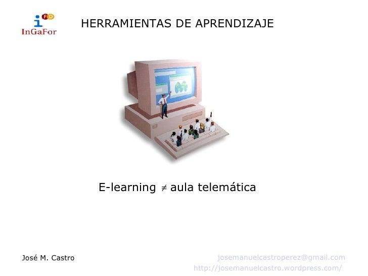 E-learning  ≠  aula telemática