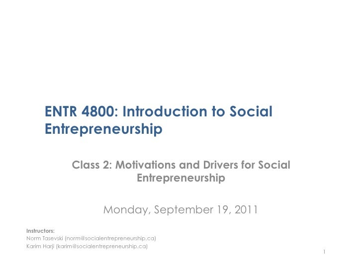 ENTR 4800: Introduction to Social      Entrepreneurship                Class 2: Motivations and Drivers for Social        ...