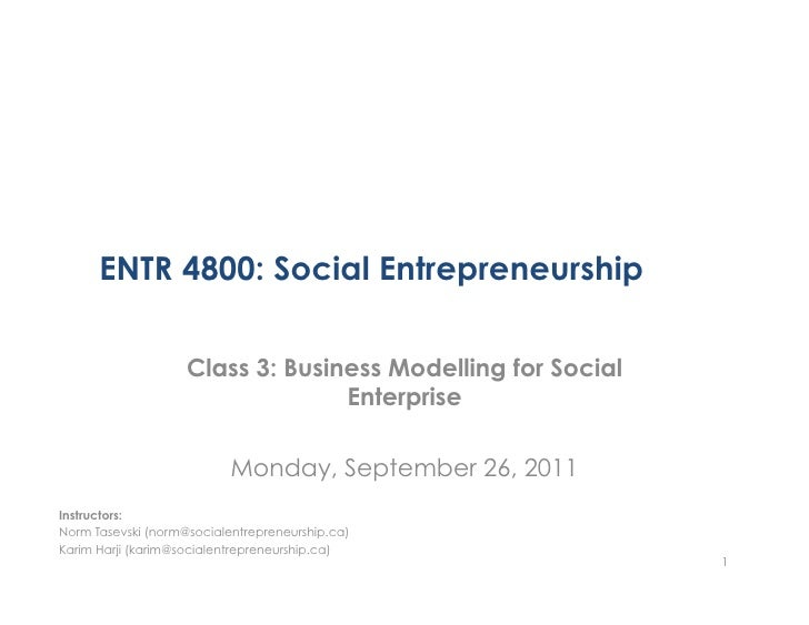 ENTR 4800: Social Entrepreneurship                    Class 3: Business Modelling for Social                              ...