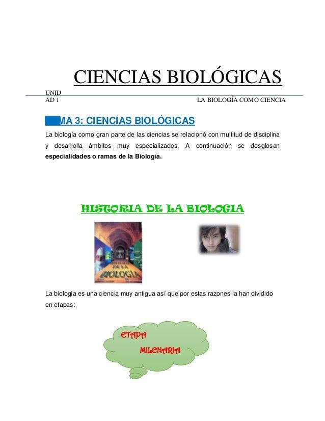 CIENCIAS BIOLÓGICAS UNID AD 1  LA BIOLOGÍA COMO CIENCIA  TEMA 3: CIENCIAS BIOLÓGICAS La biología como gran parte de las ci...