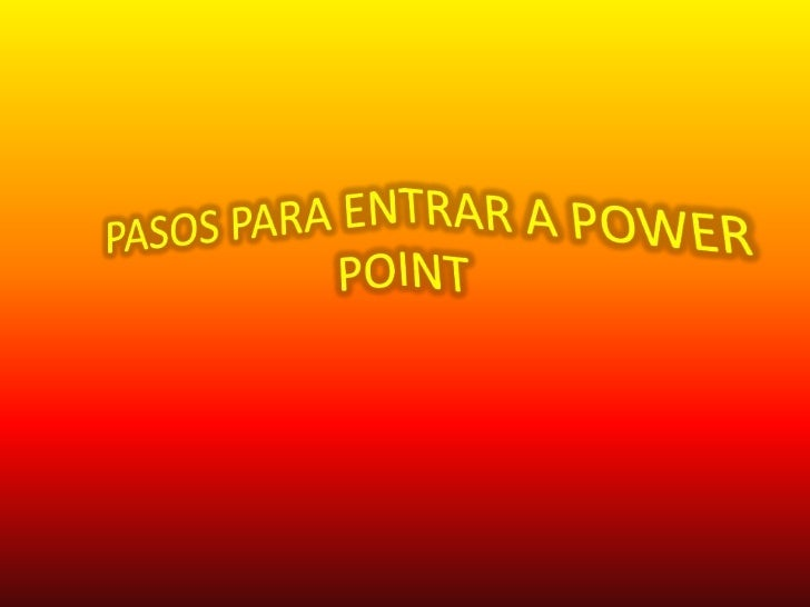 Entrada 5 pasos para entrar a power point