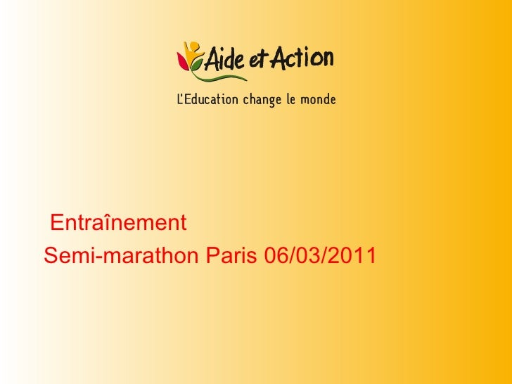 <ul><li>Entraînement  </li></ul><ul><li>Semi-marathon Paris 06/03/2011 </li></ul>