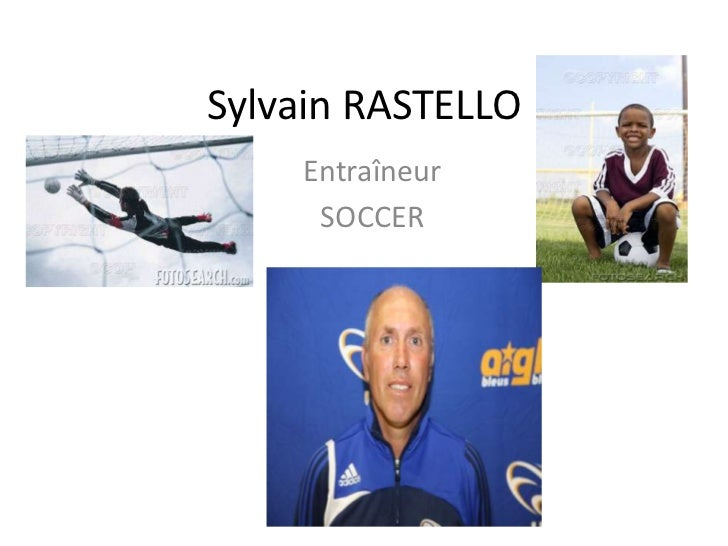 Sylvain RASTELLO<br />Entraîneur<br />SOCCER<br />