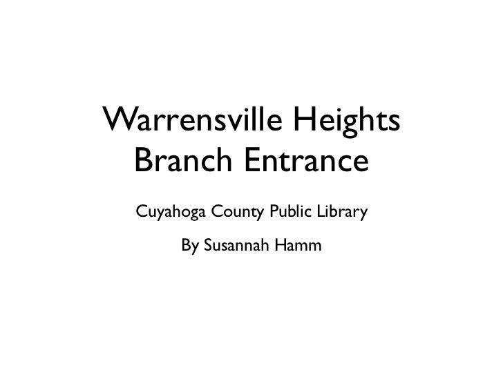 Warrensville Heights Branch Entrance  Cuyahoga County Public Library       By Susannah Hamm