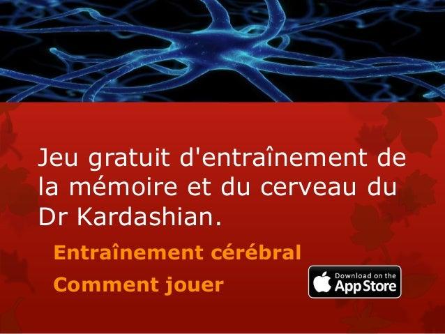 Jeu gratuit d'entraînement de la mémoire et du cerveau du Dr Kardashian. Entraînement cérébral Comment jouer
