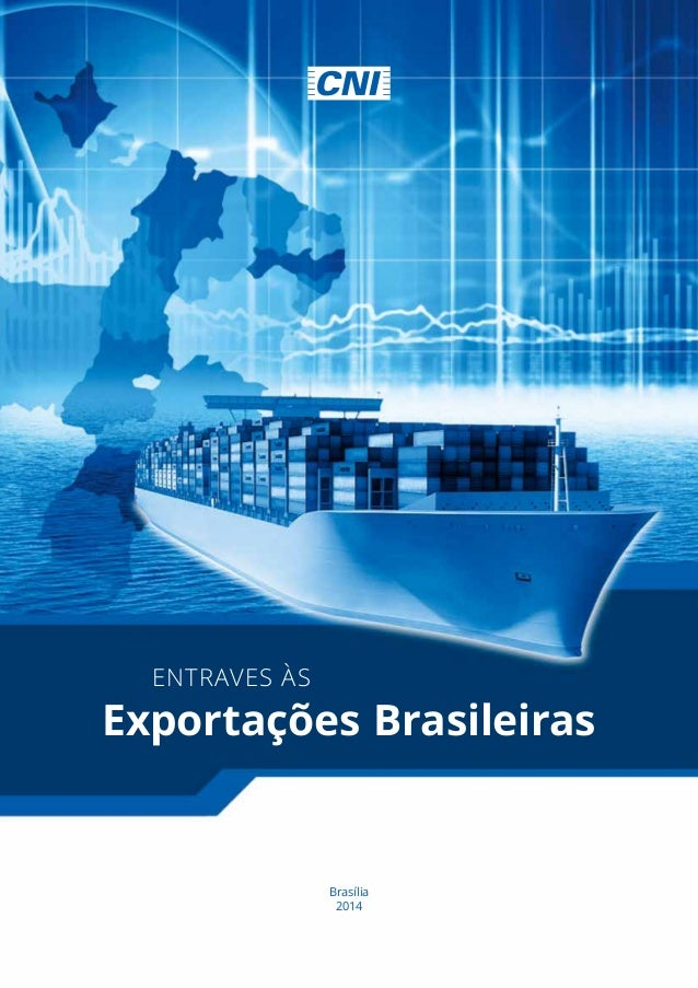 Brasília 2014 entraves às Exportações Brasileiras
