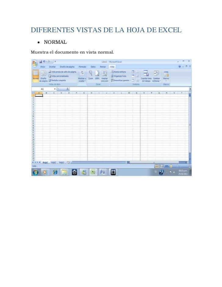 DIFERENTES VISTAS DE LA HOJA DE EXCEL     NORMALMuestra el documento en vista normal.